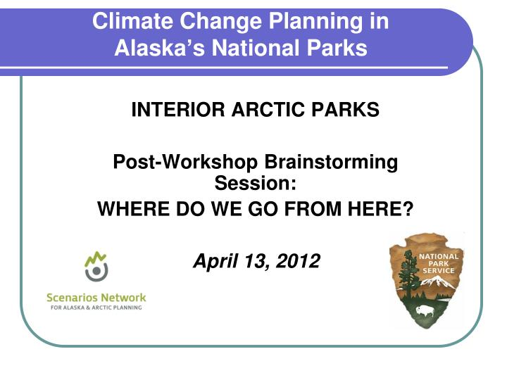 interior arctic parks post workshop brainstorming session where do we go from here april 13 2012 n.