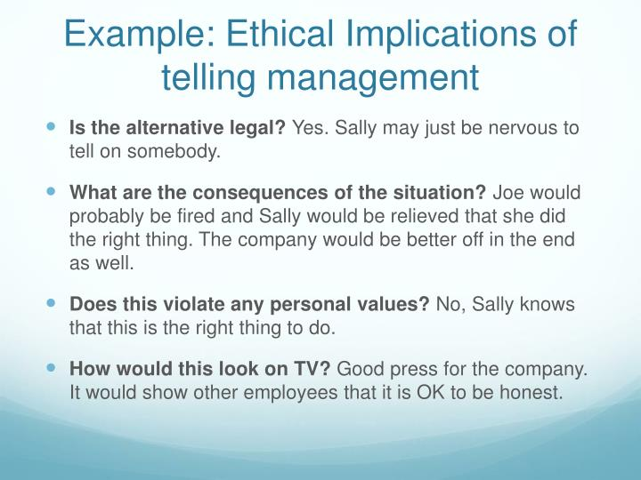 Example: Ethical Implications of  telling management