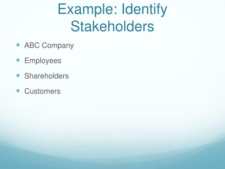 Example: Identify Stakeholders