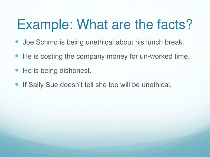 Example: What are the facts?