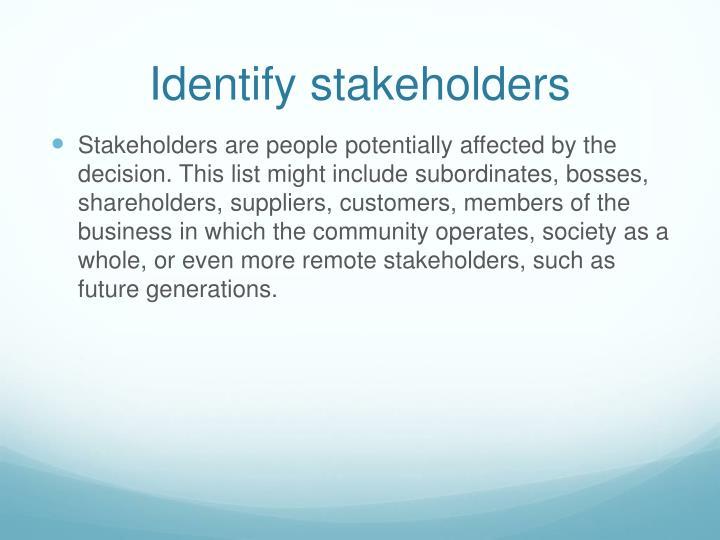 Identify stakeholders