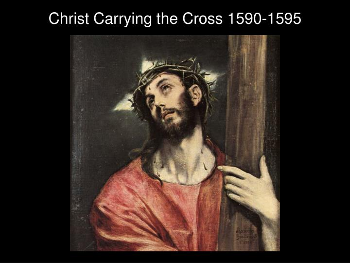 Christ Carrying the Cross 1590-1595
