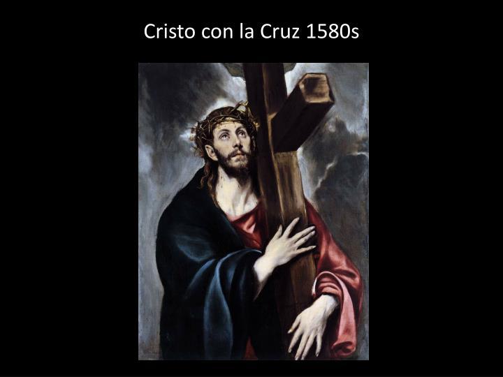 Cristo con la Cruz 1580s