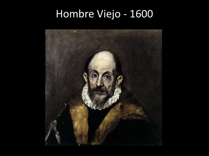 Hombre Viejo - 1600