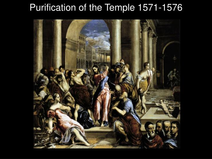 Purification of the Temple 1571-1576