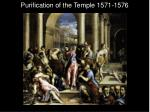 purification of the temple 1571 1576