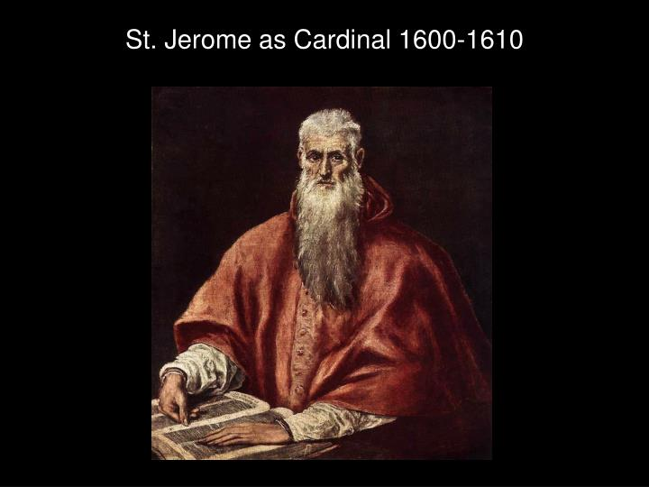 St. Jerome as Cardinal 1600-1610