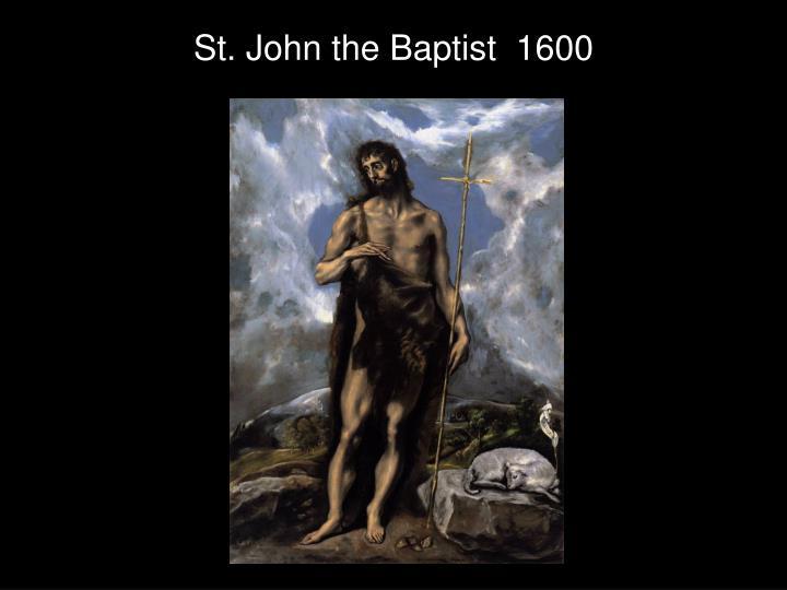 St. John the Baptist  1600