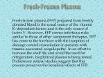 fresh frozen plasma