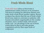fresh whole blood