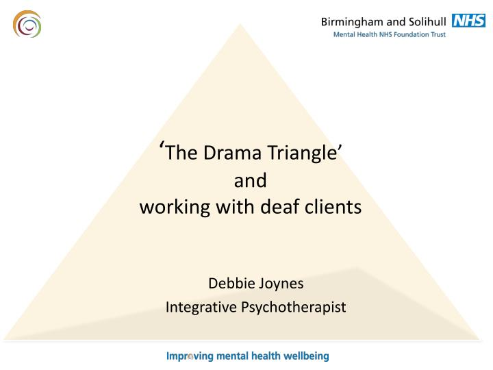 the drama triangle and working with deaf clients n.