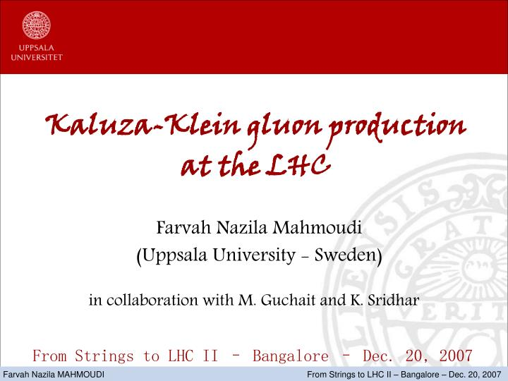 kaluza klein gluon production at the lhc n.