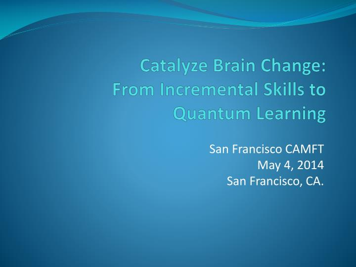 catalyze brain change from incremental skills to quantum learning n.