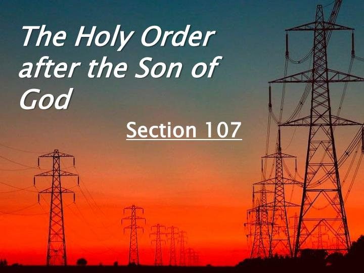 the holy order after the son of god section 107 n.