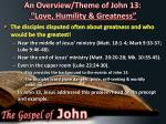 an overview theme of john 13 love humility greatness1