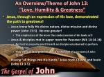 an overview theme of john 13 love humility greatness2