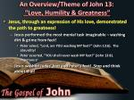an overview theme of john 13 love humility greatness3