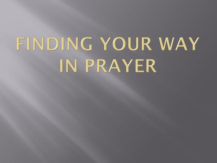 finding your way in prayer n.