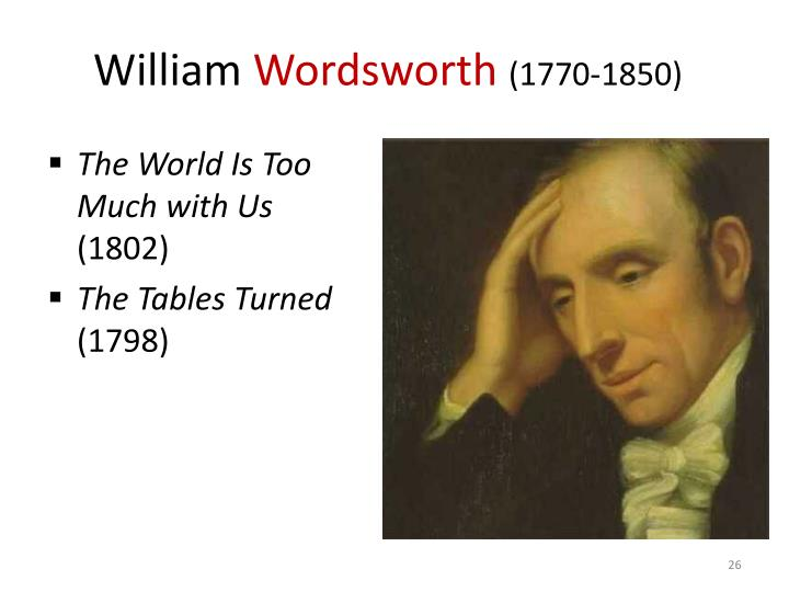 the tables turned by william wordsworth Free essay: the table turned william wordsworth :1st stanza up up my friend, and quit your books or surely you'll grow double up up my friend, and clear.