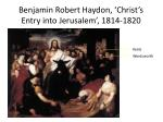 benjamin robert haydon christ s entry into jerusalem 1814 1820