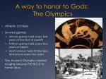 a way to honor to gods the olympics