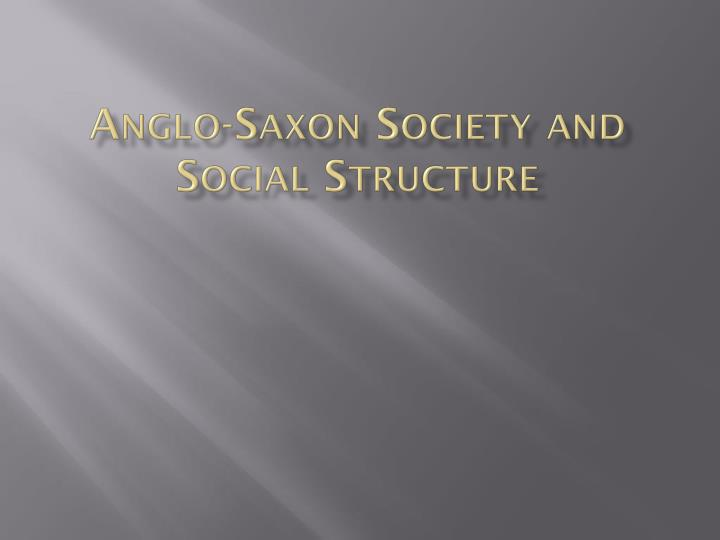 anglo saxon society and social structure n.