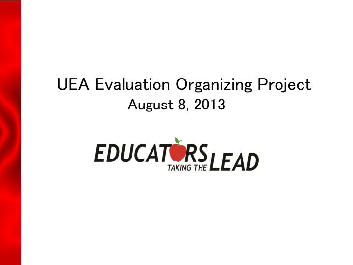 uea evaluation organizing project august 8 2013 n.
