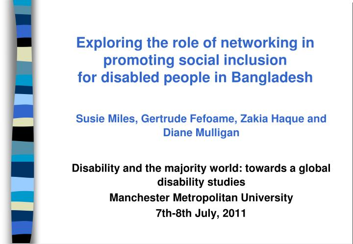 exploring the role of networking in promoting social inclusion for disabled people in bangladesh n.