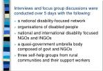 interviews and focus group discussions were conducted over 5 days with the following
