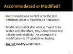 accommodated or modified