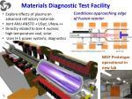 materials diagnostic test facility