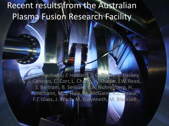 recent results from the australian plasma fusion research facility n.