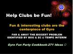 help clubs be fun