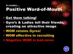 it creates positive word of mouth