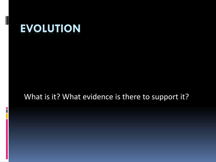 what is it what evidence is there to support it n.