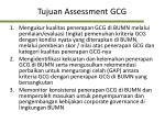 tujuan assessment gcg
