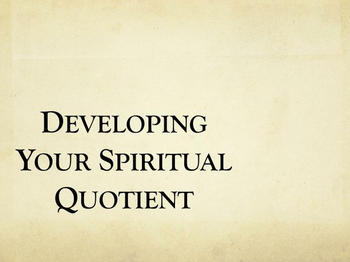 developing your spiritual quotient n.