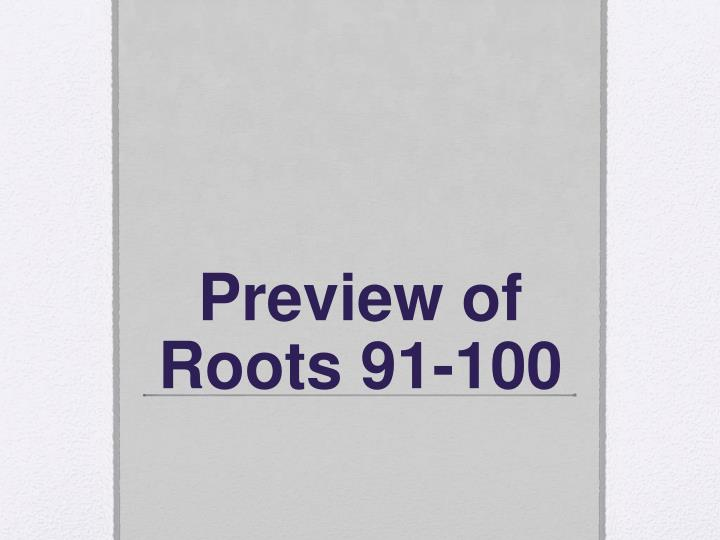 preview of roots 91 100 n.