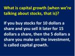 what is capital growth when we re talking about stocks that is1