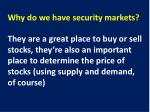 why do we have security markets1