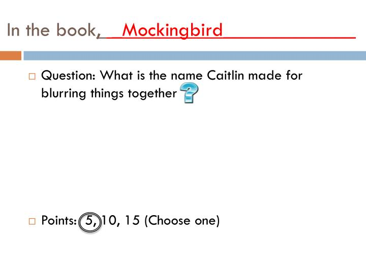 in the book mockingbird n.
