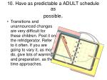 10 have as predictable a adult schedule as possible