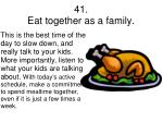 41 eat together as a family