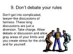 9 don t debate your rules