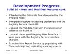 development progress build 1d new and modified features cont