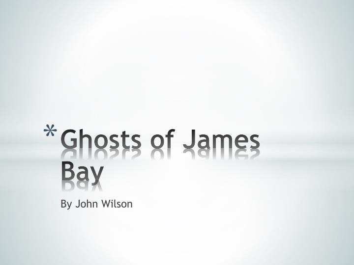 ghosts of james bay n.