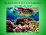 r cifs coralliens peut tre disparu un jour dans le futur