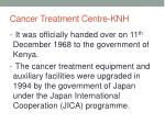 cancer treatment centre knh