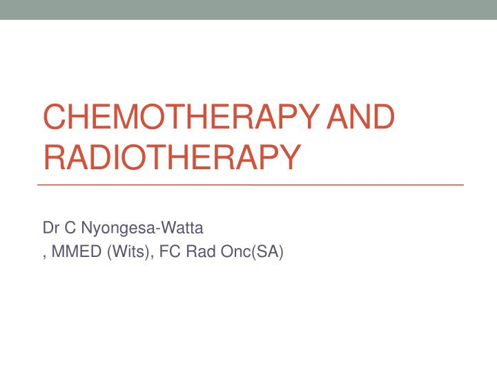 chemotherapy and radiotherapy n.