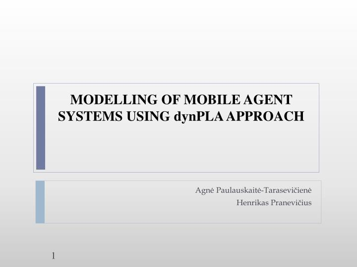 modelling of mobile agent systems using dynpla approach n.